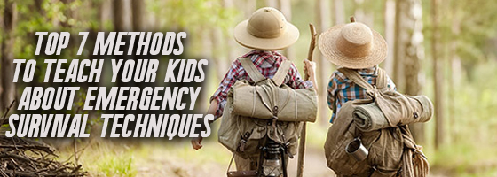 Top 7 Methods to Teach Your Kids About Emergency Survival Techniques
